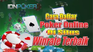 Cara Daftar Poker Online Tanpa Ribet