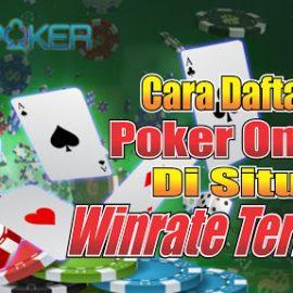Pengen Tau Cara Daftar Poker Online Tanpa Ribet? Klik Disini!!